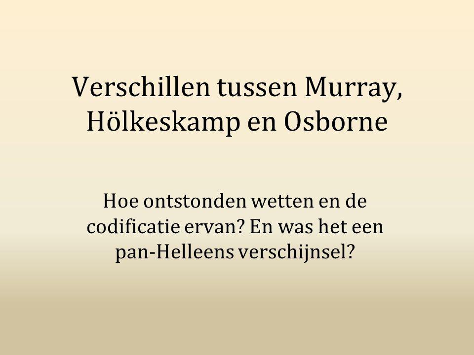 Verschillen tussen Murray, Hölkeskamp en Osborne Hoe ontstonden wetten en de codificatie ervan? En was het een pan-Helleens verschijnsel?