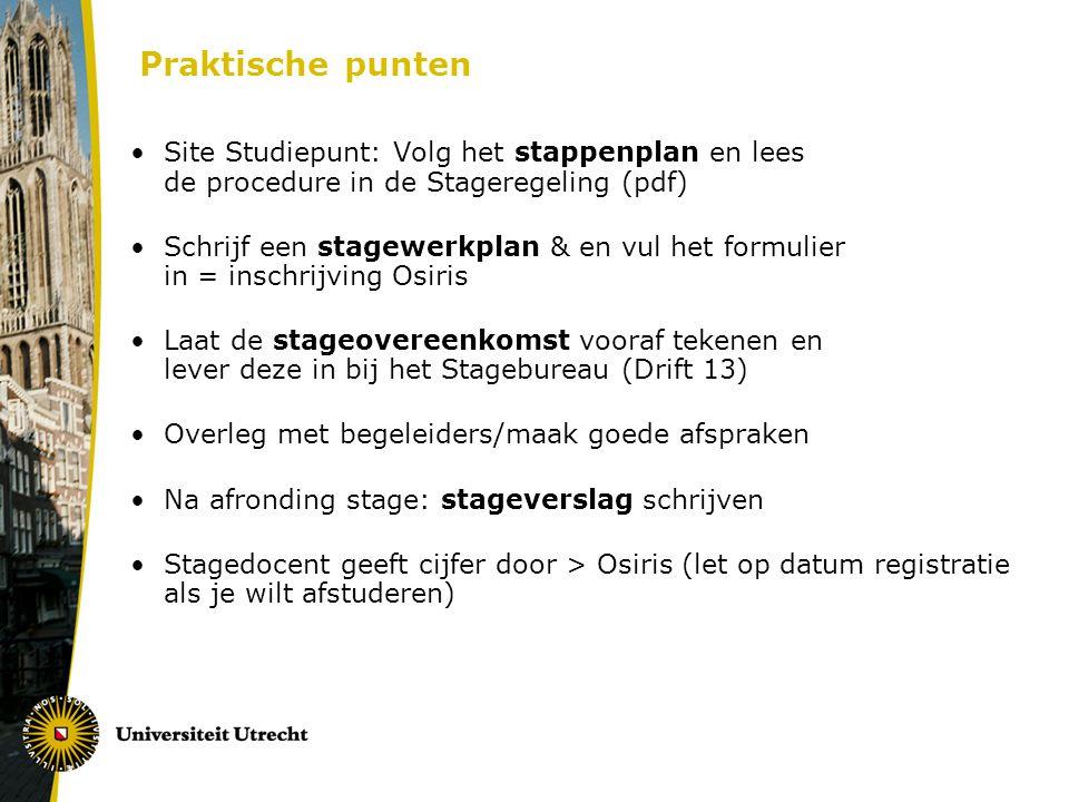 Praktische punten Site Studiepunt: Volg het stappenplan en lees de procedure in de Stageregeling (pdf) Schrijf een stagewerkplan & en vul het formulie