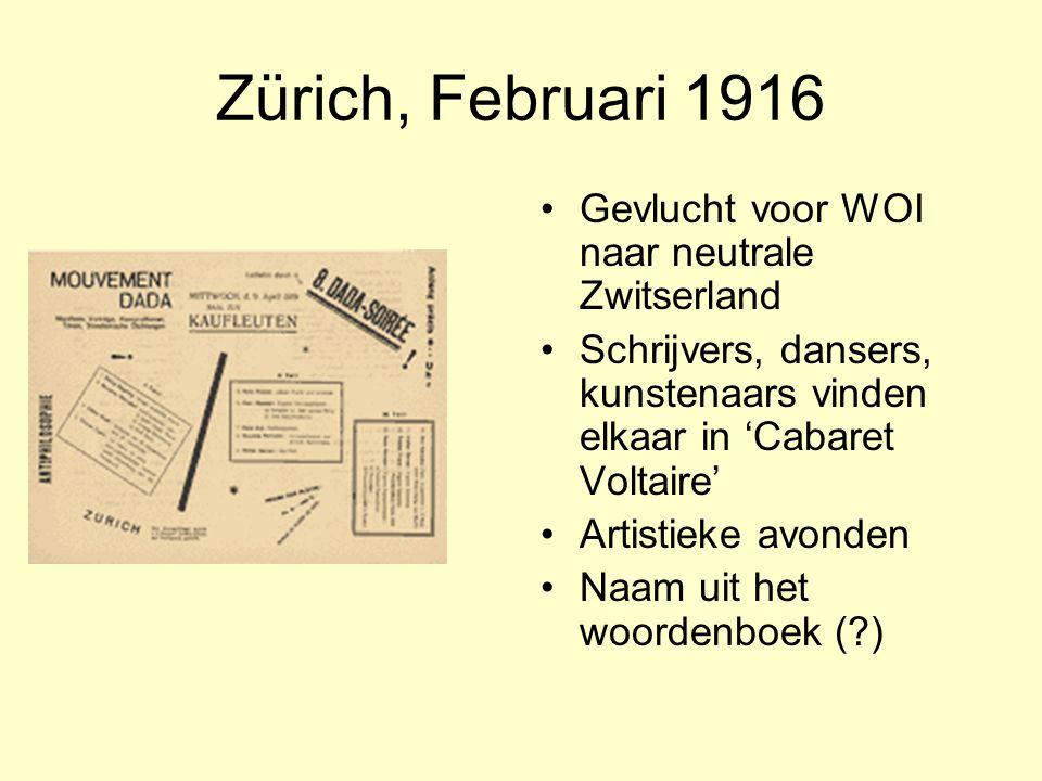 Zürich, Februari 1916 Gevlucht voor WOI naar neutrale Zwitserland Schrijvers, dansers, kunstenaars vinden elkaar in 'Cabaret Voltaire' Artistieke avon