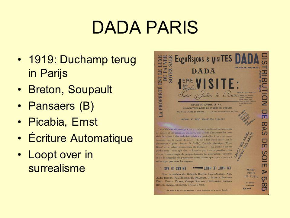 DADA PARIS 1919: Duchamp terug in Parijs Breton, Soupault Pansaers (B) Picabia, Ernst Écriture Automatique Loopt over in surrealisme