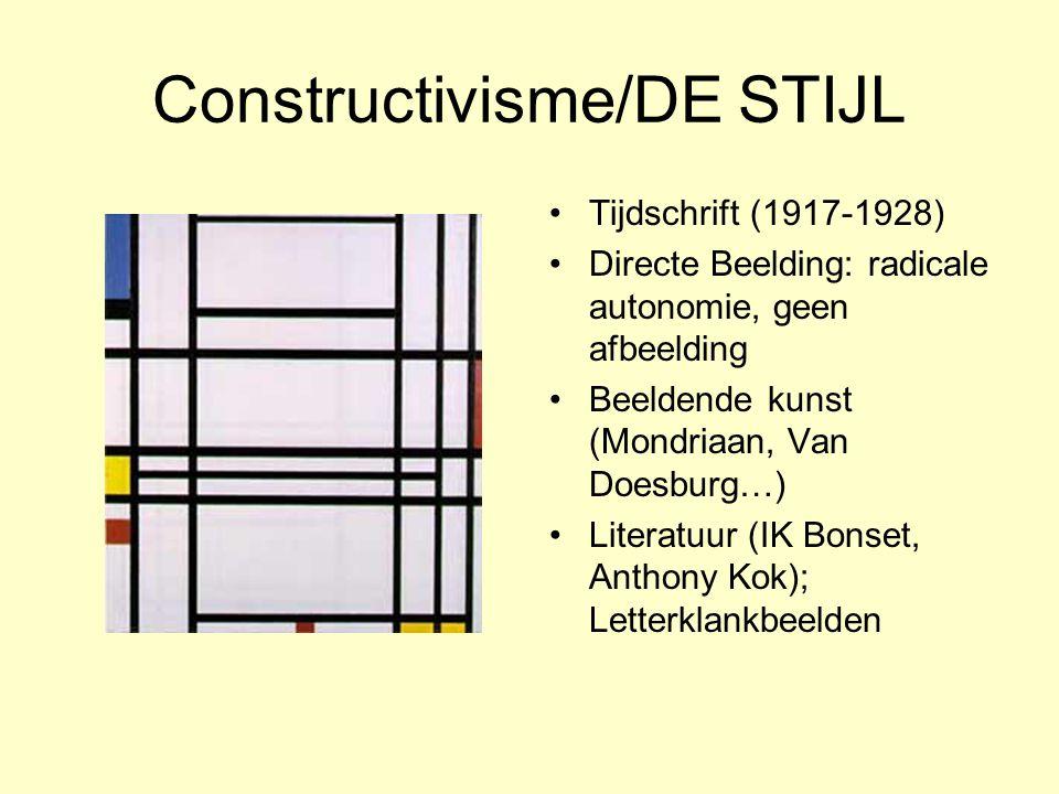 Constructivisme/DE STIJL Tijdschrift (1917-1928) Directe Beelding: radicale autonomie, geen afbeelding Beeldende kunst (Mondriaan, Van Doesburg…) Lite
