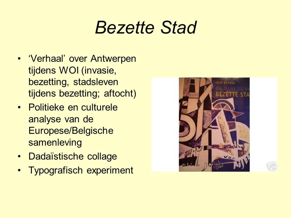 Bezette Stad 'Verhaal' over Antwerpen tijdens WOI (invasie, bezetting, stadsleven tijdens bezetting; aftocht) Politieke en culturele analyse van de Eu