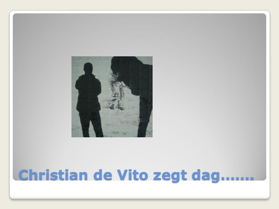 Christian de Vito zegt dag…….