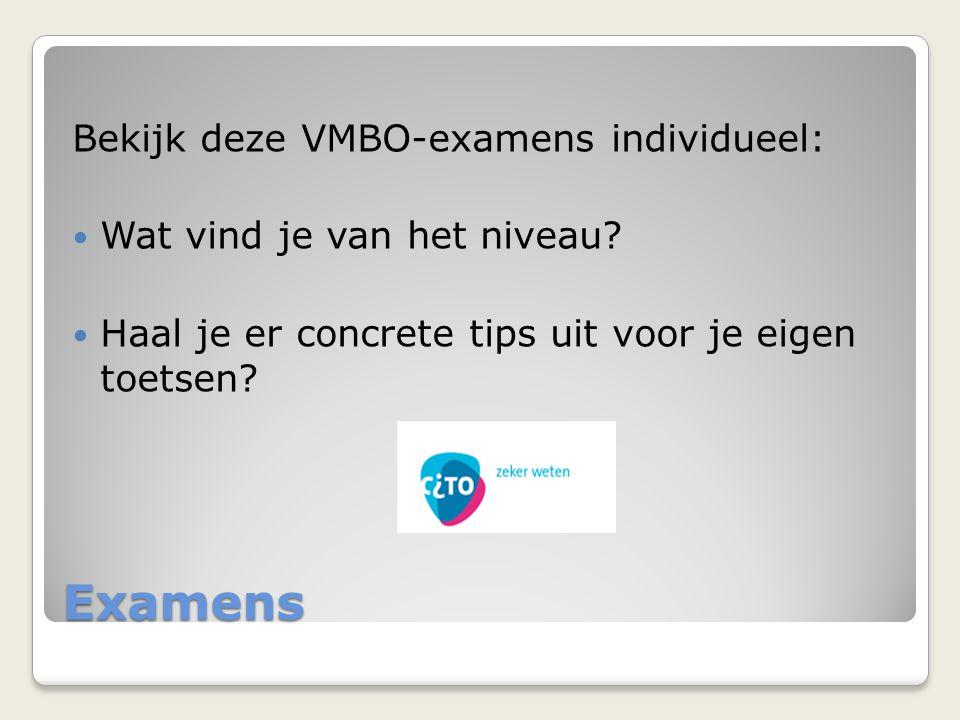 Examens Bekijk deze VMBO-examens individueel: Wat vind je van het niveau.