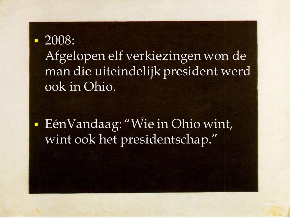  2008: Afgelopen elf verkiezingen won de man die uiteindelijk president werd ook in Ohio.