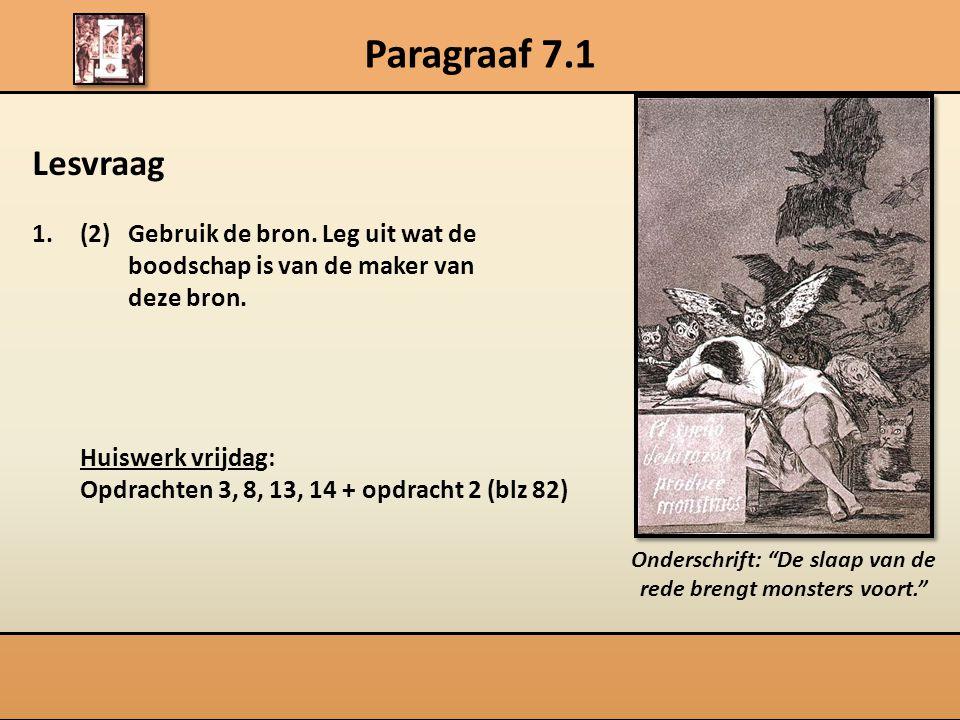 Paragraaf 7.1 Lesvraag 1.(2)Gebruik de bron.