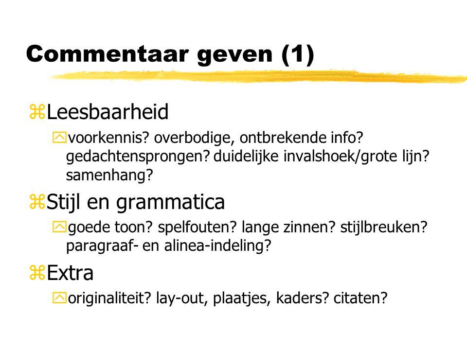 Commentaar geven (1) zLeesbaarheid yvoorkennis. overbodige, ontbrekende info.