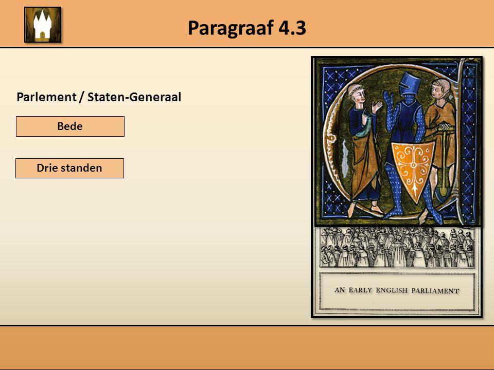 Paragraaf 4.3 Parlement / Staten-Generaal Bede Drie standen