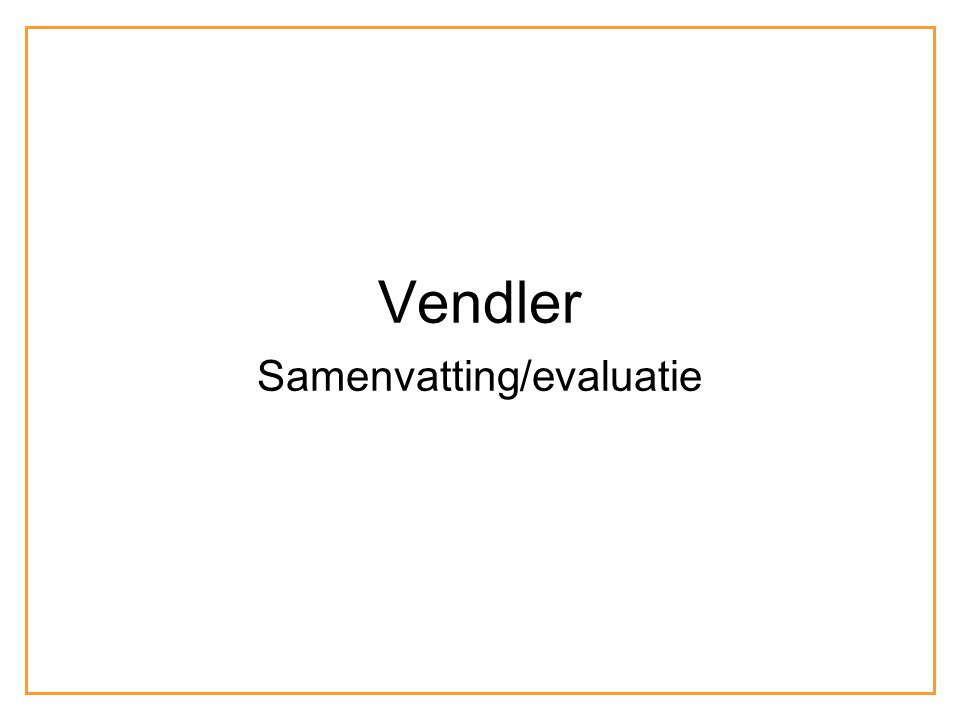 Vendler: samenvatting/evaluatie Twee parameters: Interpretatie op een interval Interpretatie op een momentI.