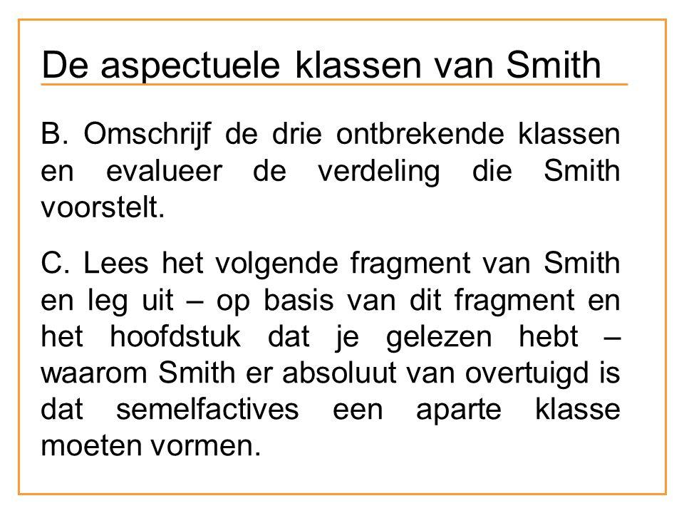 B. Omschrijf de drie ontbrekende klassen en evalueer de verdeling die Smith voorstelt.