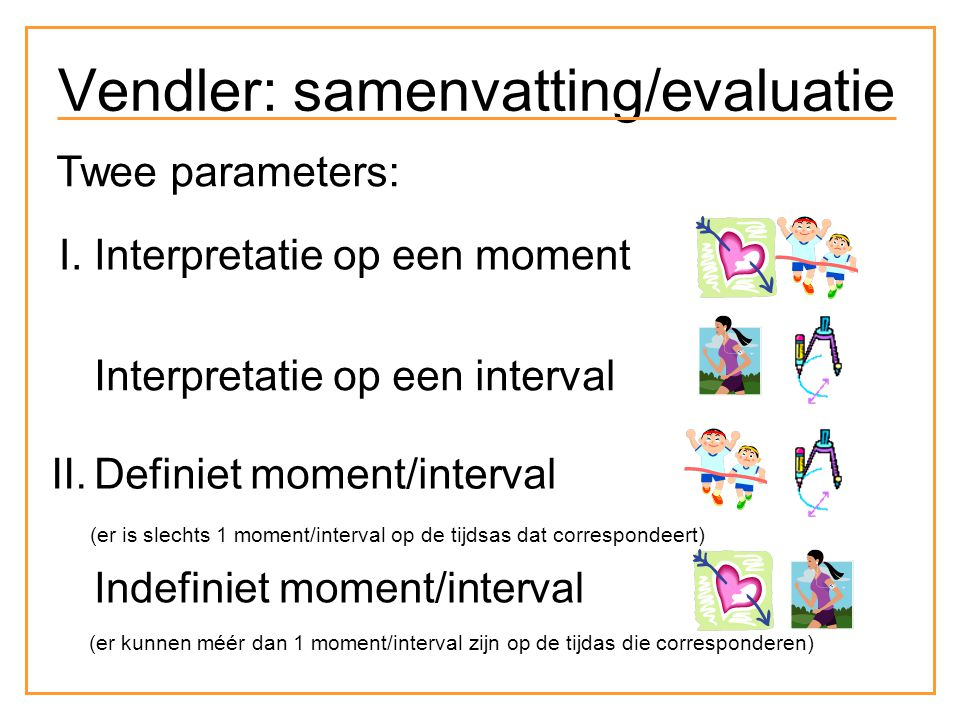 The interesting point for linguistic analysis is that the semantic situation types have grammatical correlates.