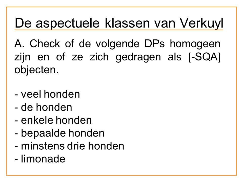 A. Check of de volgende DPs homogeen zijn en of ze zich gedragen als [-SQA] objecten.