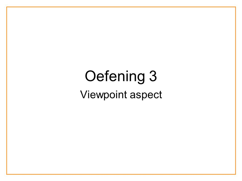 Oefening 3 Viewpoint aspect