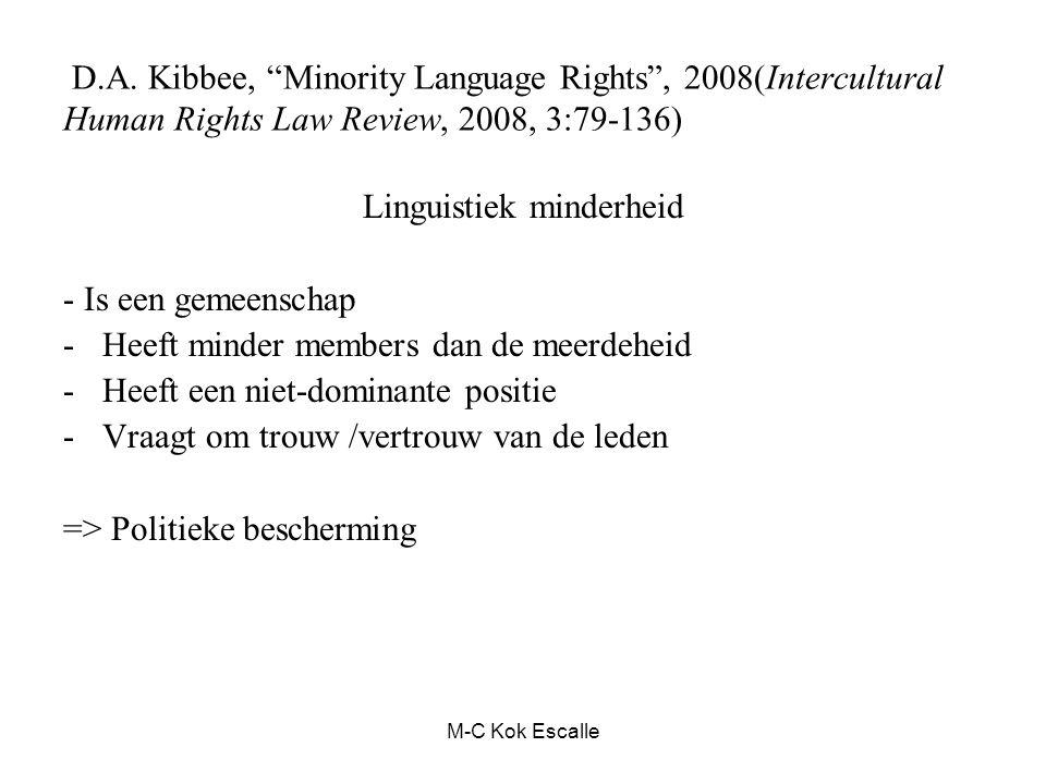"""D.A. Kibbee, """"Minority Language Rights"""", 2008(Intercultural Human Rights Law Review, 2008, 3:79-136) Linguistiek minderheid - Is een gemeenschap -Heef"""