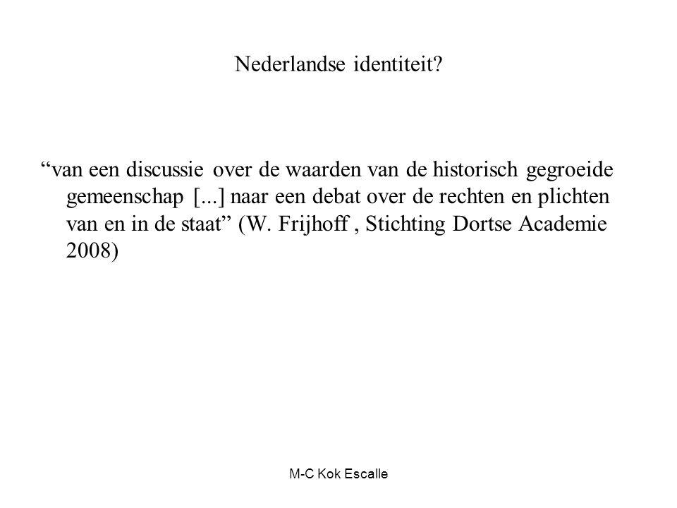 """Nederlandse identiteit? """"van een discussie over de waarden van de historisch gegroeide gemeenschap [...] naar een debat over de rechten en plichten va"""