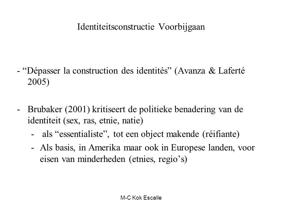 """Identiteitsconstructie Voorbijgaan - """"Dépasser la construction des identités"""" (Avanza & Laferté 2005) -Brubaker (2001) kritiseert de politieke benader"""