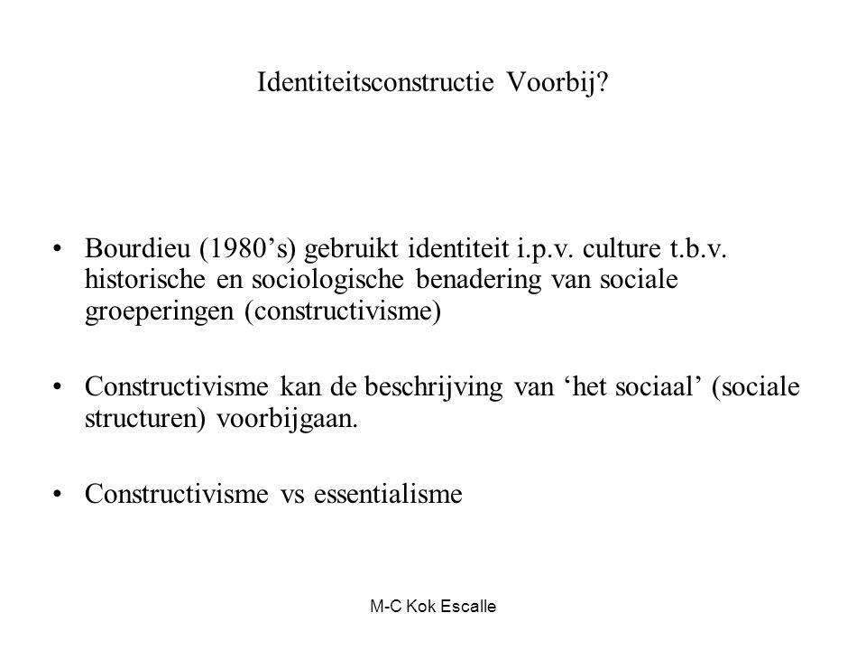 Identiteitsconstructie Voorbij? Bourdieu (1980's) gebruikt identiteit i.p.v. culture t.b.v. historische en sociologische benadering van sociale groepe