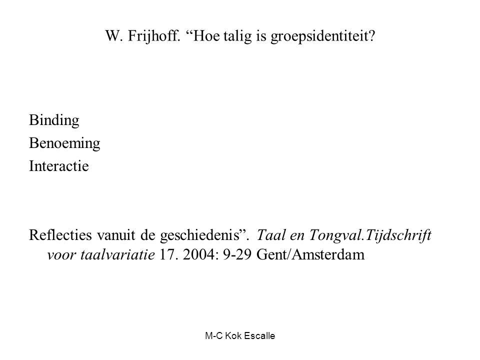"""W. Frijhoff. """"Hoe talig is groepsidentiteit? Binding Benoeming Interactie Reflecties vanuit de geschiedenis"""". Taal en Tongval.Tijdschrift voor taalvar"""