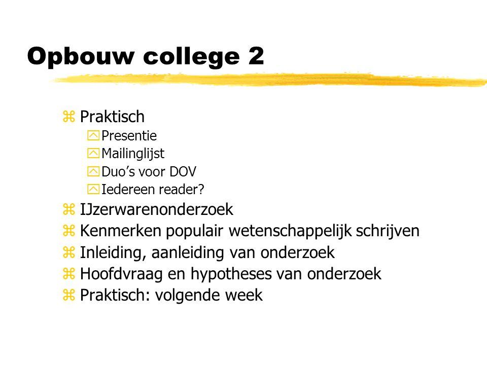 Opbouw college 2 zPraktisch yPresentie yMailinglijst yDuo's voor DOV yIedereen reader.