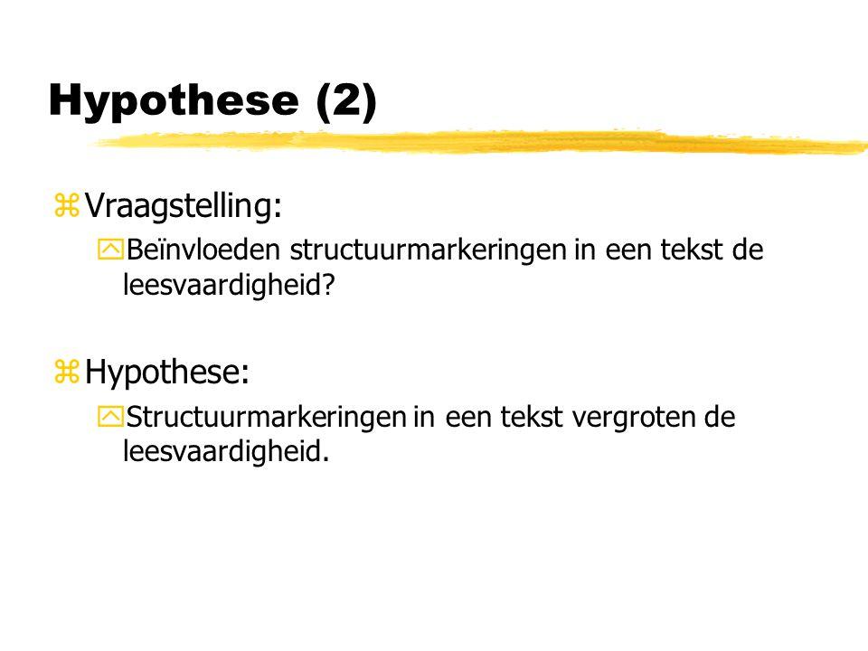 Hypothese (2) zVraagstelling: yBeïnvloeden structuurmarkeringen in een tekst de leesvaardigheid.