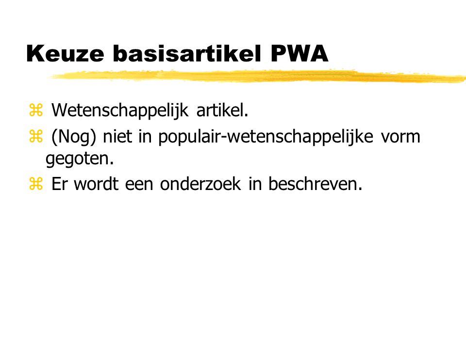 Opdracht: z Geef je basisartikel voor het PWA aan je linker buurman/-vrouw.