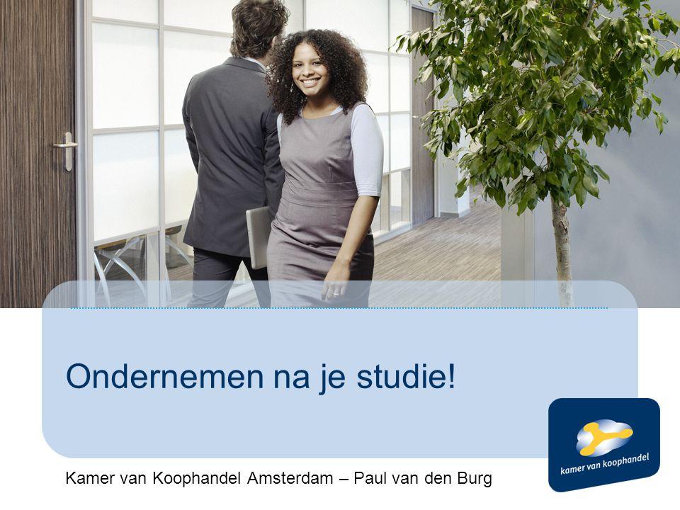 Ondernemen na je studie! Kamer van Koophandel Amsterdam – Paul van den Burg