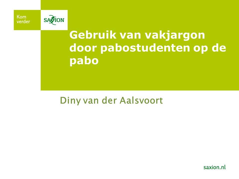 Gebruik van vakjargon door pabostudenten op de pabo Diny van der Aalsvoort
