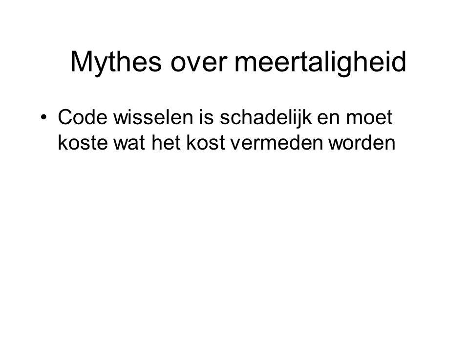 Mythes over meertaligheid Code wisselen is schadelijk en moet koste wat het kost vermeden worden