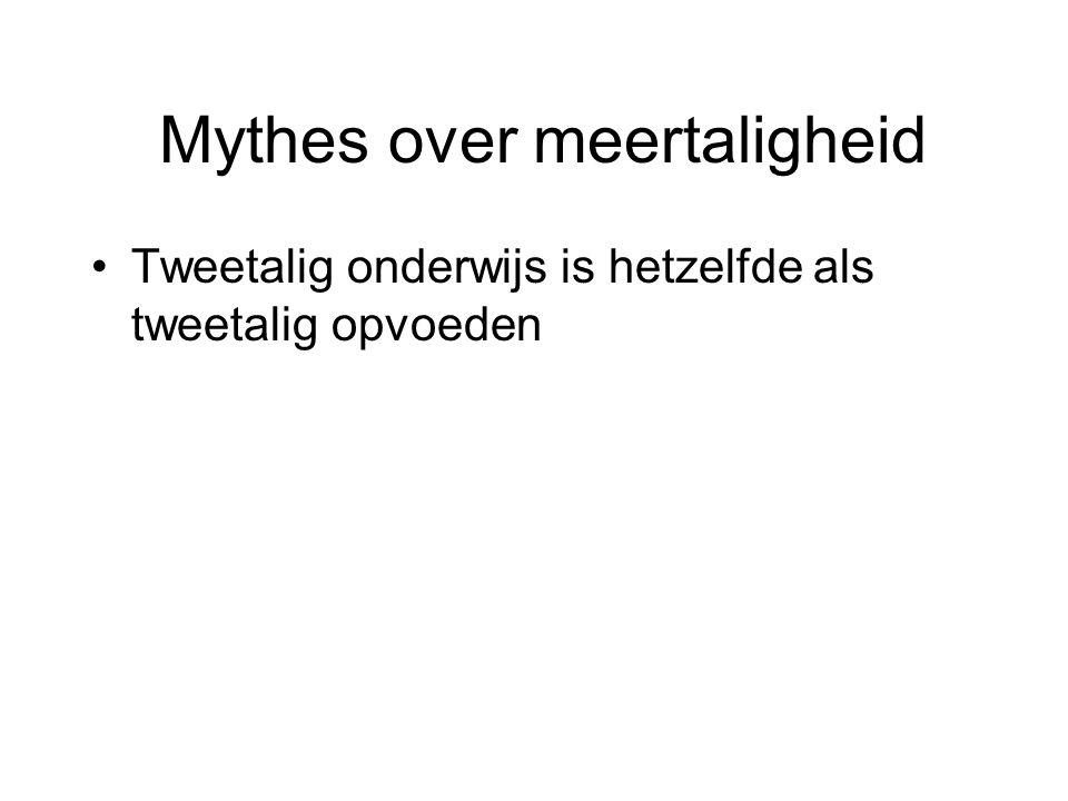 Mythes over meertaligheid Vroege tweetaligheid leidt tot cognitieve en emotionele stoornissen