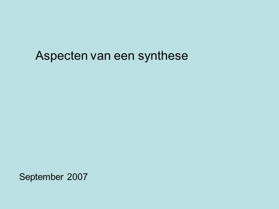 Aspecten van een synthese September 2007