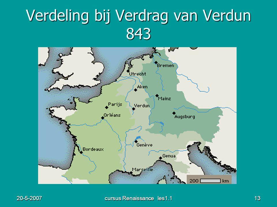 20-5-2007cursus Renaissance les1.113 Verdeling bij Verdrag van Verdun 843
