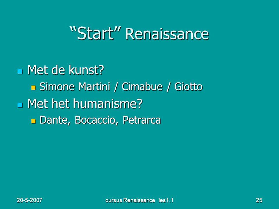 """20-5-2007cursus Renaissance les1.125 """"Start"""" Renaissance Met de kunst? Met de kunst? Simone Martini / Cimabue / Giotto Simone Martini / Cimabue / Giot"""