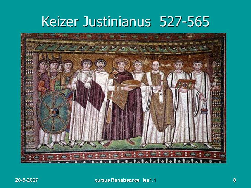 20-5-2007cursus Renaissance les1.18 Keizer Justinianus 527-565
