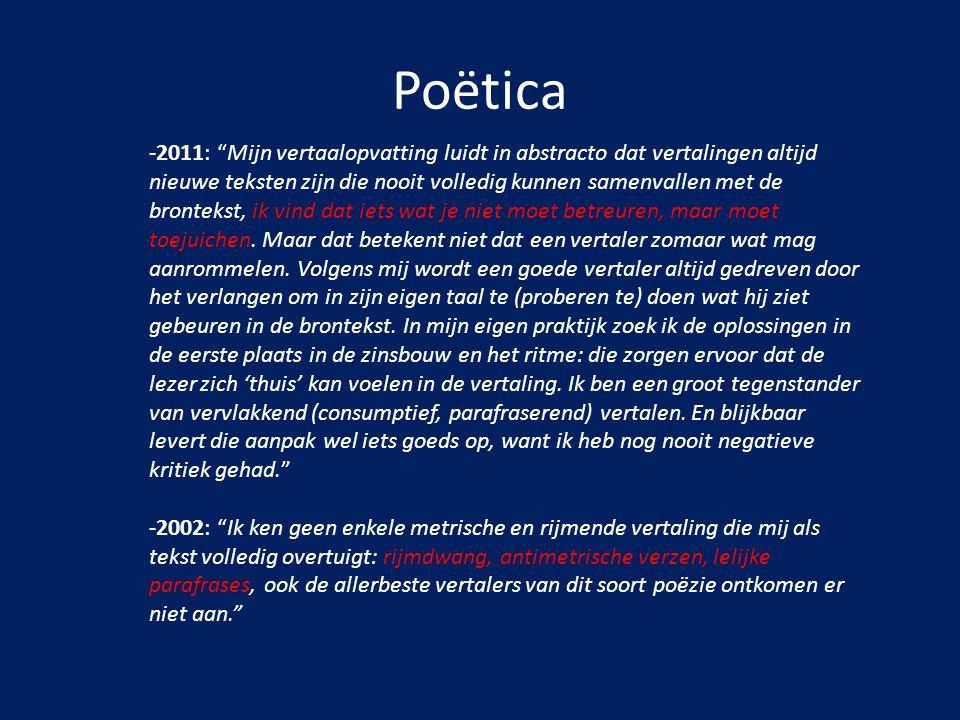"""Poëtica -2011: """"Mijn vertaalopvatting luidt in abstracto dat vertalingen altijd nieuwe teksten zijn die nooit volledig kunnen samenvallen met de bront"""