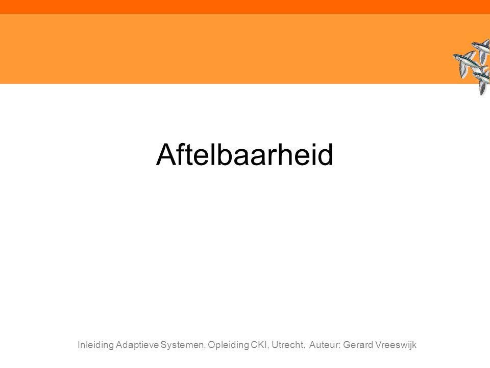 Inleiding Adaptieve Systemen, Opleiding CKI, Utrecht. Auteur: Gerard Vreeswijk Aftelbaarheid