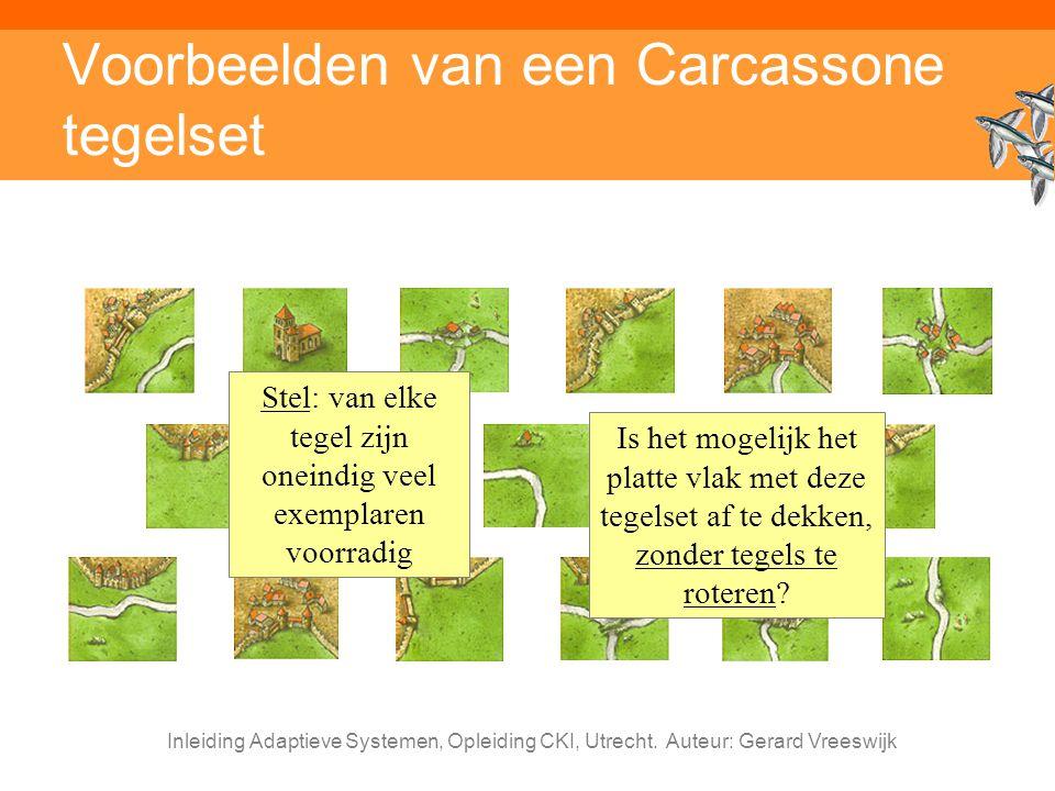 Inleiding Adaptieve Systemen, Opleiding CKI, Utrecht. Auteur: Gerard Vreeswijk Voorbeelden van een Carcassone tegelset Stel: van elke tegel zijn onein