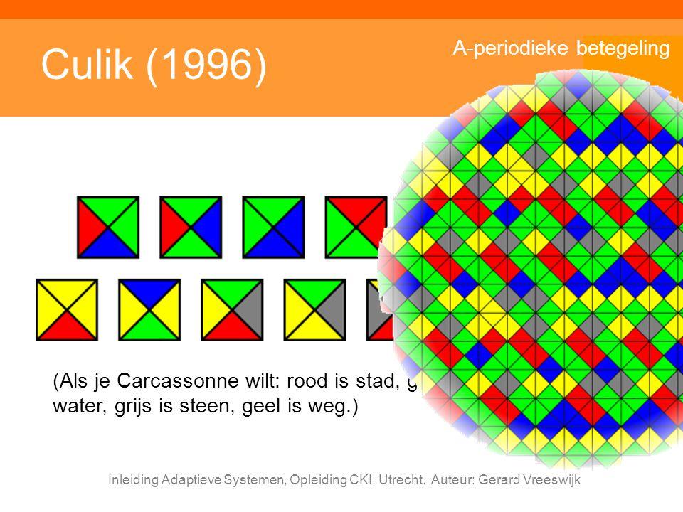 Inleiding Adaptieve Systemen, Opleiding CKI, Utrecht. Auteur: Gerard Vreeswijk Culik (1996) (Als je Carcassonne wilt: rood is stad, groen is land, bla