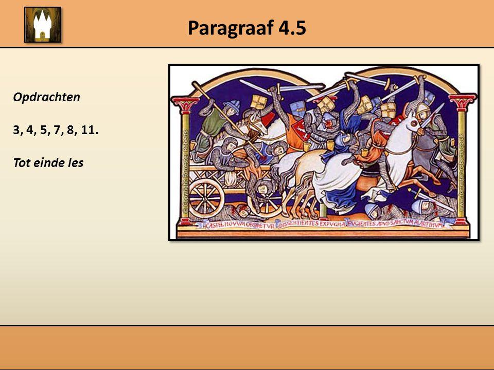 Paragraaf 4.5 Opdrachten 3, 4, 5, 7, 8, 11. Tot einde les