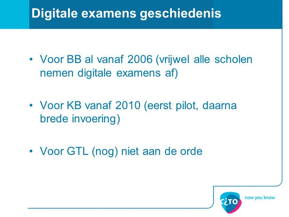 Digitale examens geschiedenis Voor BB al vanaf 2006 (vrijwel alle scholen nemen digitale examens af) Voor KB vanaf 2010 (eerst pilot, daarna brede inv
