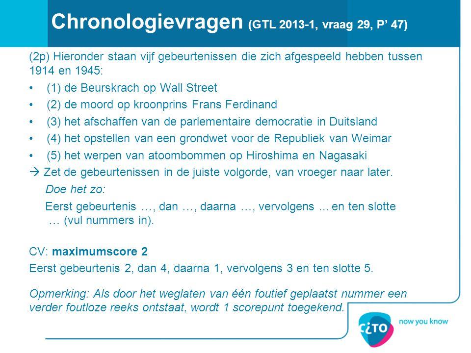 Chronologievragen (GTL 2013-1, vraag 29, P' 47) (2p) Hieronder staan vijf gebeurtenissen die zich afgespeeld hebben tussen 1914 en 1945: (1) de Beursk