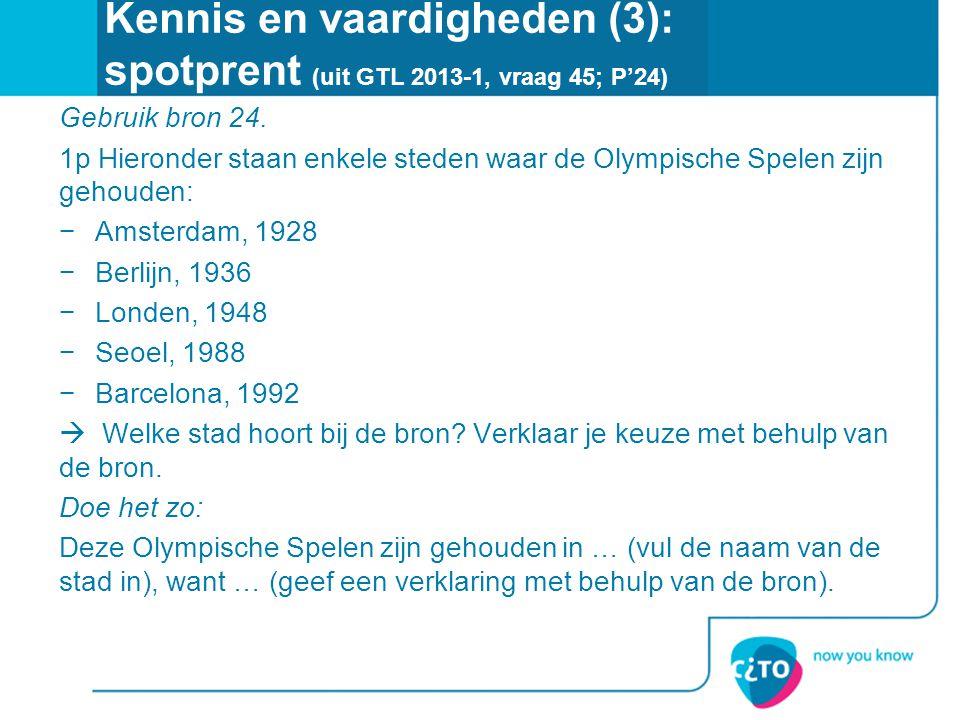 Kennis en vaardigheden (3): spotprent (uit GTL 2013-1, vraag 45; P'24) Gebruik bron 24. 1p Hieronder staan enkele steden waar de Olympische Spelen zij