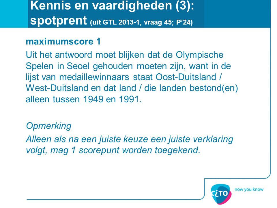 Kennis en vaardigheden (3): spotprent (uit GTL 2013-1, vraag 45; P'24) maximumscore 1 Uit het antwoord moet blijken dat de Olympische Spelen in Seoel