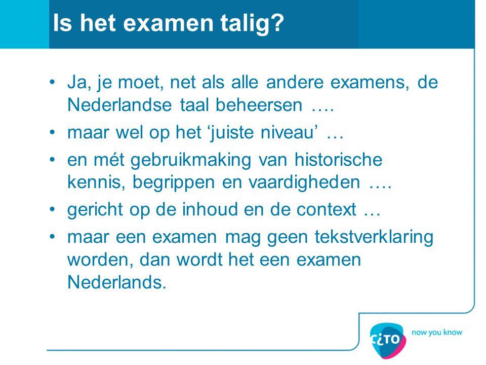 Is het examen talig? Ja, je moet, net als alle andere examens, de Nederlandse taal beheersen …. maar wel op het 'juiste niveau' … en mét gebruikmaking