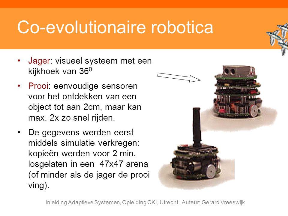 Inleiding Adaptieve Systemen, Opleiding CKI, Utrecht. Auteur: Gerard Vreeswijk Co-evolutionaire robotica Jager: visueel systeem met een kijkhoek van 3