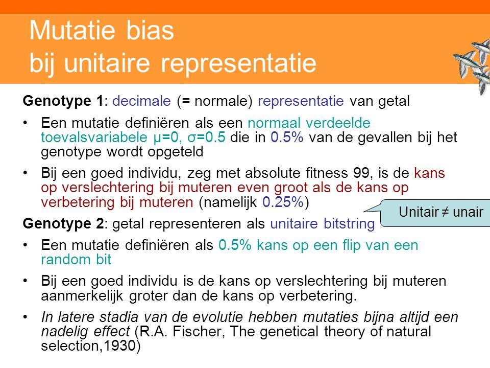 Inleiding Adaptieve Systemen, Opleiding CKI, Utrecht. Auteur: Gerard Vreeswijk Mutatie bias bij unitaire representatie Genotype 1: decimale (= normale