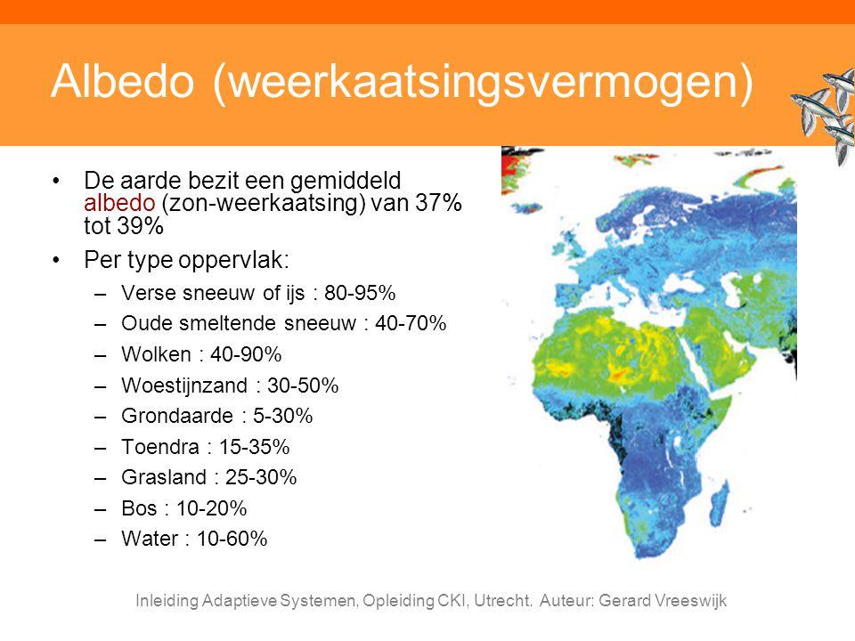 Inleiding Adaptieve Systemen, Opleiding CKI, Utrecht. Auteur: Gerard Vreeswijk Albedo (weerkaatsingsvermogen) De aarde bezit een gemiddeld albedo (zon