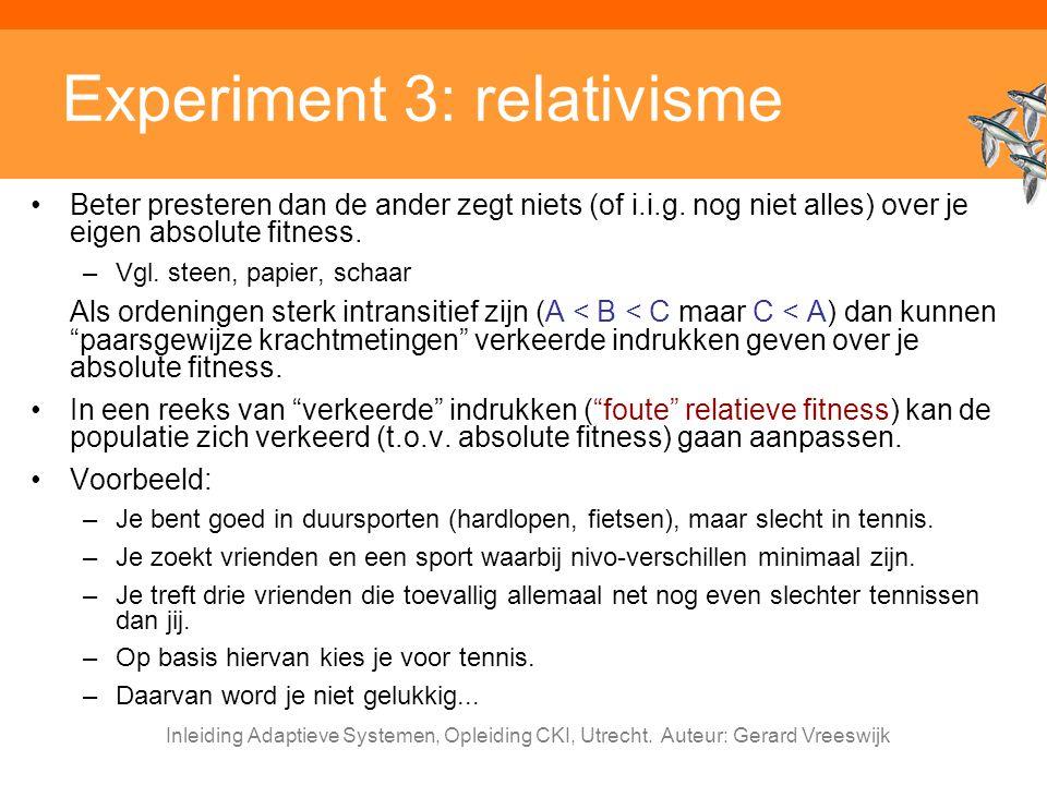 Inleiding Adaptieve Systemen, Opleiding CKI, Utrecht. Auteur: Gerard Vreeswijk Experiment 3: relativisme Beter presteren dan de ander zegt niets (of i