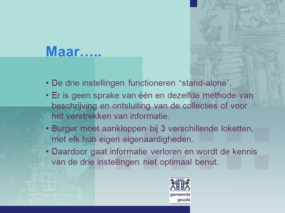 Geïntegreerde Catalogus De eigen catalogi en systemen blijven gewoon bestaan als basis voor de afzonderlijke instellingen.
