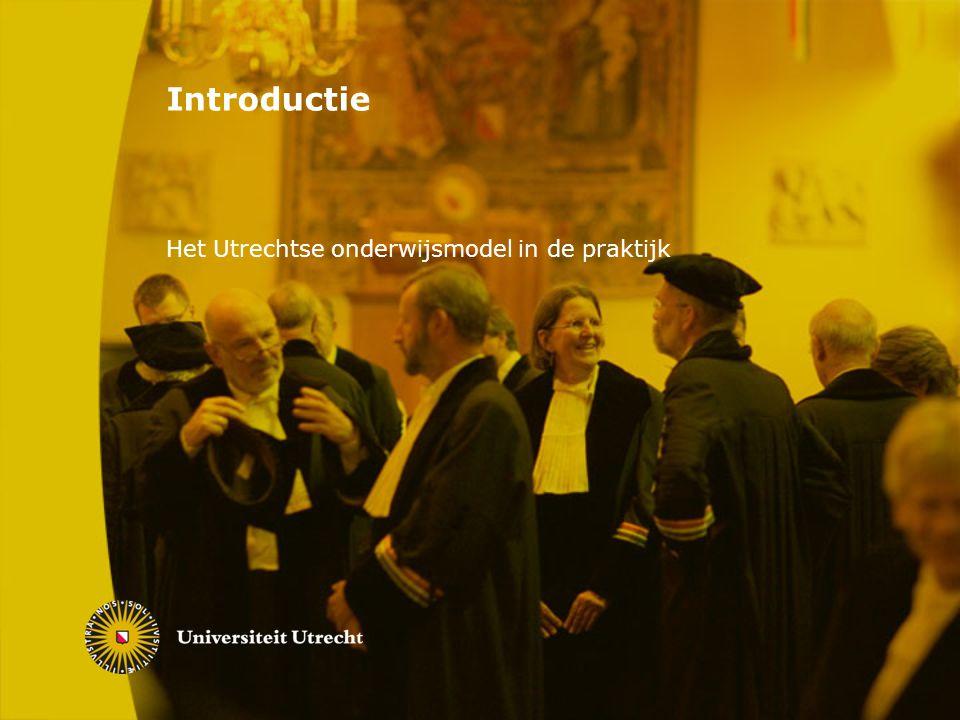 Introductie Het Utrechtse onderwijsmodel in de praktijk