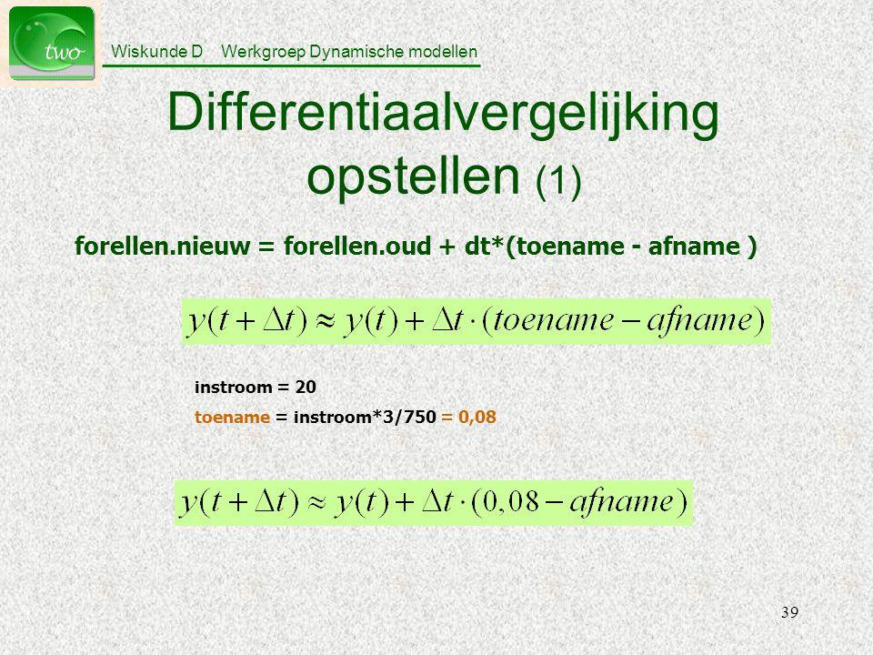 Wiskunde D Werkgroep Dynamische modellen 39 Differentiaalvergelijking opstellen (1) forellen.nieuw = forellen.oud + dt*(toename - afname ) instroom = 20 toename = instroom*3/750 = 0,08